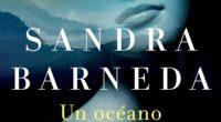 """Finalista de la edición 2020 del Premio Planeta, el libro """"Un océano para llegar a ti"""", de Sandra Barneda, es una novela cálida en clave personal, en donde narra como: […]"""
