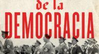 Con La muerte de la democracia (Crítica), Benjamin Carter Hett pone de relieve la fragilidad de la democracia occidental cuando agentes como el ejército o los inversionistas deciden traicionar el […]