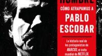 """En el libro """"Caza al hombre. Cómo atrapamos a Pablo Escobar"""", de editorial Planeta, es el relato a dos manos, en primera persona, de los agentes estadunidenses encargados de capturar […]"""