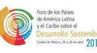 Se anunció que México será el anfitrión de la primera reunión del Foro de los Países de América Latina y el Caribe sobre el Desarrollo Sostenible, declaró el Subsecretario para […]