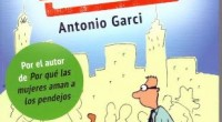 """Antonio Garci escritor y caricaturista, indica que como escritor se autodefine con el título de """"especialista en puras pendejadas"""", mismas que desarrolla con la sola intención de hacer reír mucho […]"""