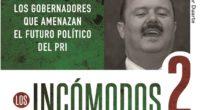 En el libro Los Incómodos 2, se analiza a los personajes corruptos del Partido Revolucionario Institucional (PRI), de México, que le harán perder la Presidencia del país en este año. […]