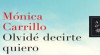 Olvidé decirte quiero, es un libro de editorial Planeta, en donde la escritora española Mónica Carrillo, aborda el tema de la importancia de saber vivir en el presente. Como un […]