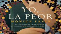 """""""Sor Juana nunca se acaba"""" es lo que dice la escritora mexicana, Mónica Lavín al publicar la nueva edición de su libro Yo, la peor. Obra icónica de esta icónica […]"""