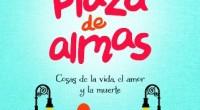 """El libro """"Plaza de Almas"""" de Catón, se concentra en narrar un desfile de diversos personajes del México de ayer y hoy; en donde este autor coahuilense, Armando Fuentes Aguirre, […]"""